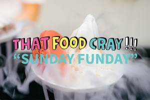 that-food-cray-the-entertainer-sunday-funday-title